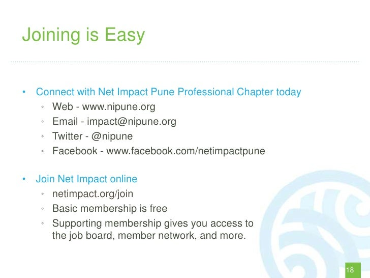 Joining is Easy• Connect with Net Impact Pune Professional Chapter today   ° Web - www.nipune.org   ° Email - impact@nipun...