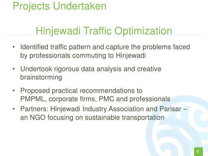 Projects Undertaken       Hinjewadi Traffic Optimization• Identified traffic pattern and capture the problems faced  by pr...
