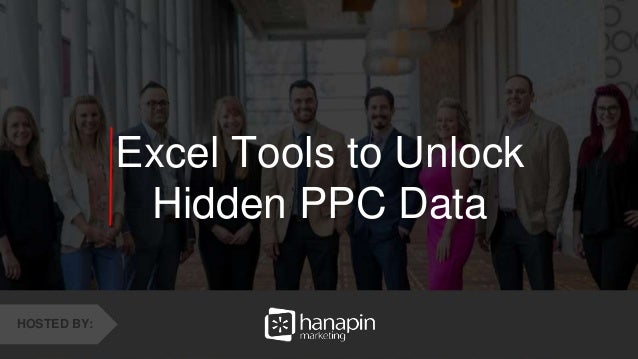 1 www.dublindesign.com Excel Tools to Unlock Hidden PPC Data HOSTED BY: