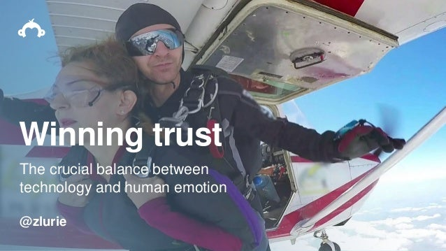 Winning trust The crucial balance between technology and human emotion @zlurie
