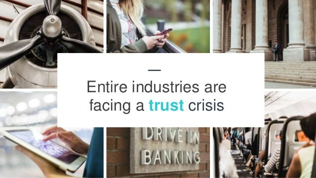 12 Entire industries are facing a trust crisis