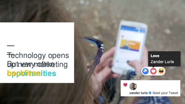 8 Technology opens up new marketing opportunities But very often backfires