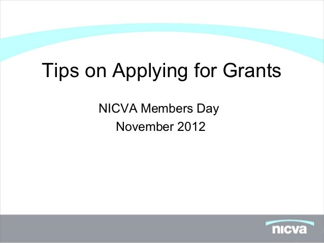 Tips on Applying for Grants      NICVA Members Day        November 2012