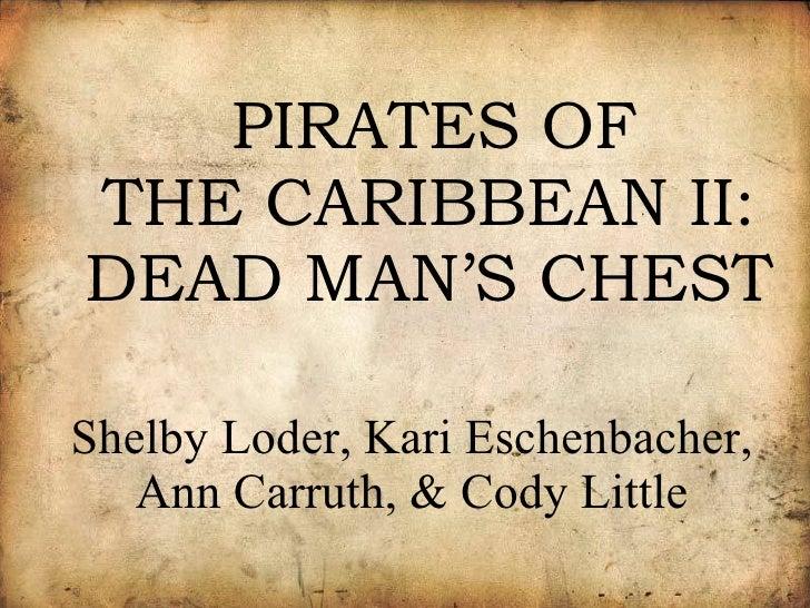 PIRATES OF THE CARIBBEAN II: DEAD MAN'S CHEST Shelby Loder, Kari Eschenbacher, Ann Carruth, & Cody Little