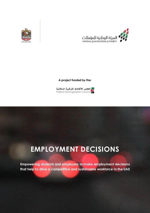 A project funded by the: EMPLOYMENT DECISIONS Empowering students and employers to make employment decisions that help to ...