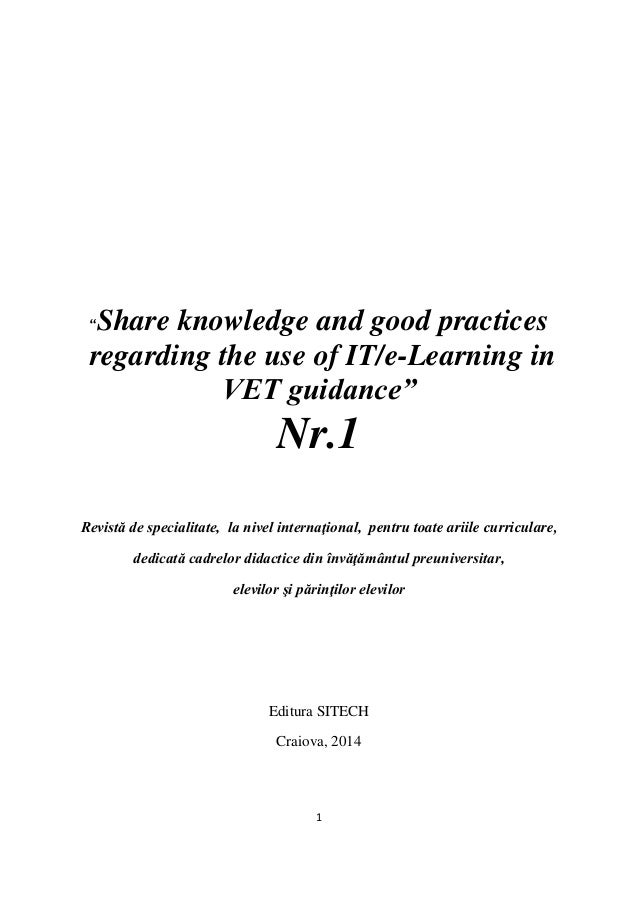 """1 """"Share knowledge and good practices regarding the use of IT/e-Learning in VET guidance"""" Nr.1 Revistă de specialitate, la..."""