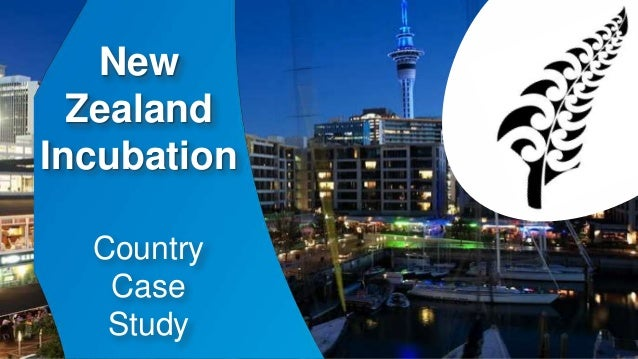 New  Zealand  Incubation  Country  Case  Study