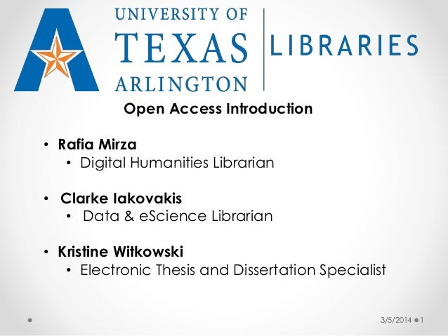 Open Access Introduction • Rafia Mirza • Digital Humanities Librarian • Clarke Iakovakis • Data & eScience Librarian  • Kr...