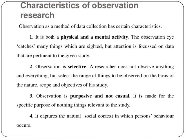research methodology observation Observational research offers up both benefits and disadvantages  to properly  utilize observational research in tandem with others methods.