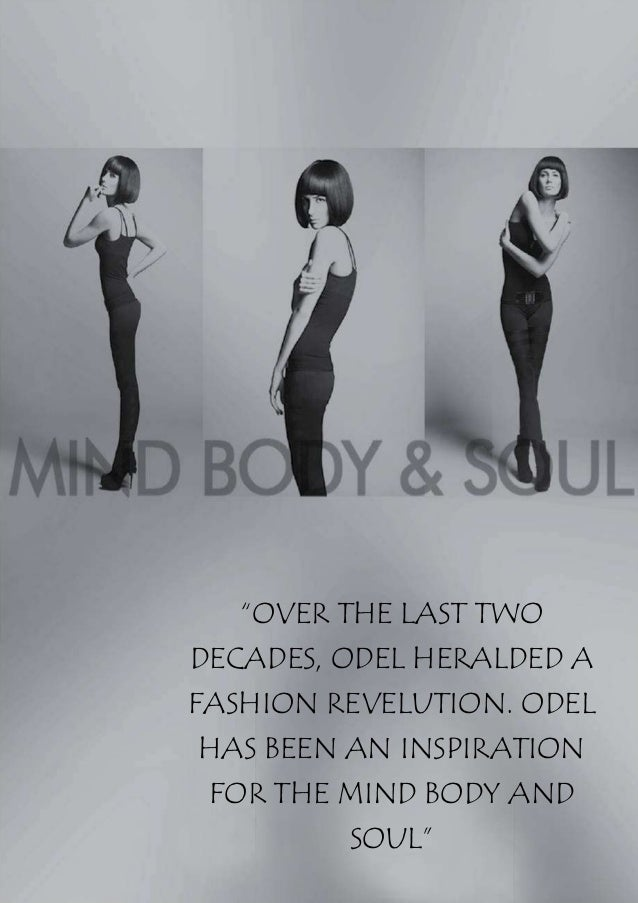 """""""OVER THE LAST TWODECADES, ODEL HERALDED AFASHION REVELUTION. ODELHAS BEEN AN INSPIRATION FOR THE MIND BODY AND         SO..."""