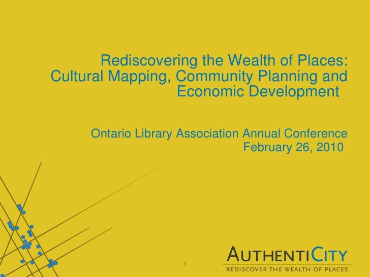 Rediscovering the Wealth of Places: Cultural Mapping, Community Planning and Economic Development  Ontario Library Associa...