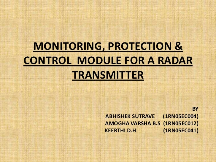MONITORING, PROTECTION &CONTROL MODULE FOR A RADAR       TRANSMITTER                                        BY            ...