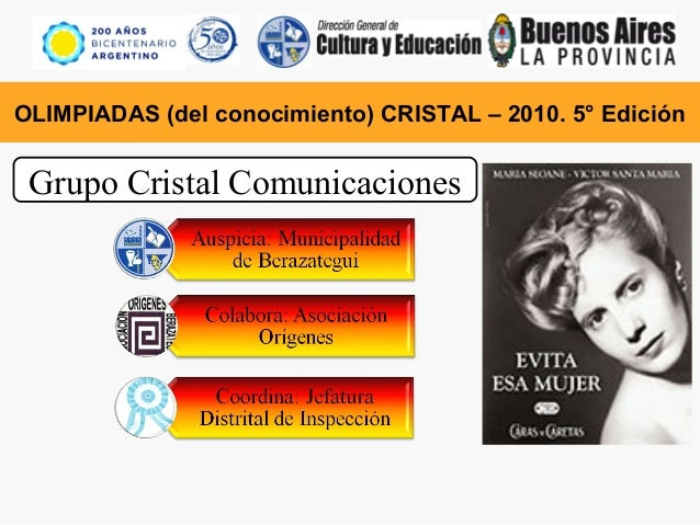 OLIMPIADAS (del conocimiento) CRISTAL – 2010. 5° Edición Grupo Cristal Comunicaciones