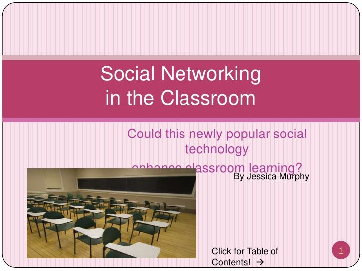 Social Networking in the Classroom <br />Could this newly popular social technology <br />enhance classroom learning?<br /...