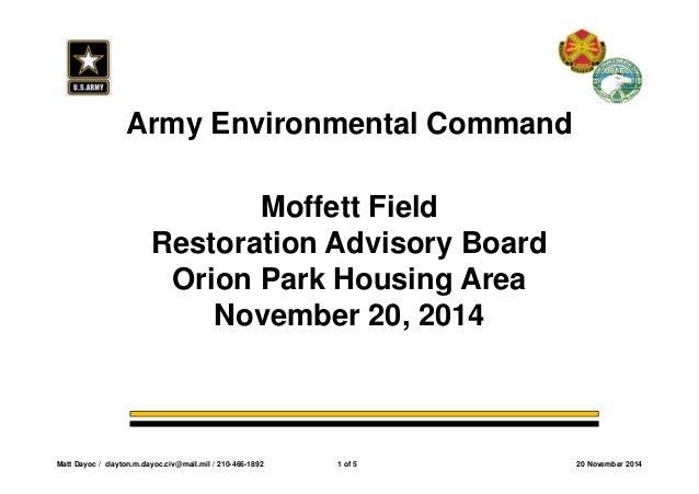 Army Environmental Command  Moffett Field  Restoration Advisory Board  Orion Park Housing Area  November 20, 2014  Matt Da...