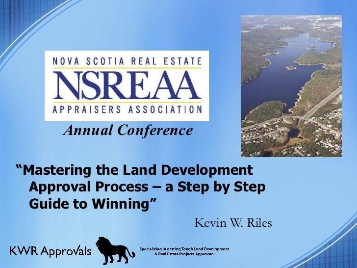 "<ul><li>  Annual Conference </li></ul><ul><li>"" Mastering the Land Development Approval Process – a Step by Step Guide to ..."