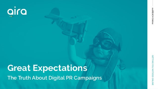 outREACHOnlineGETTINGYOUNOTICEDONLINE Great Expectations The Truth About Digital PR Campaigns