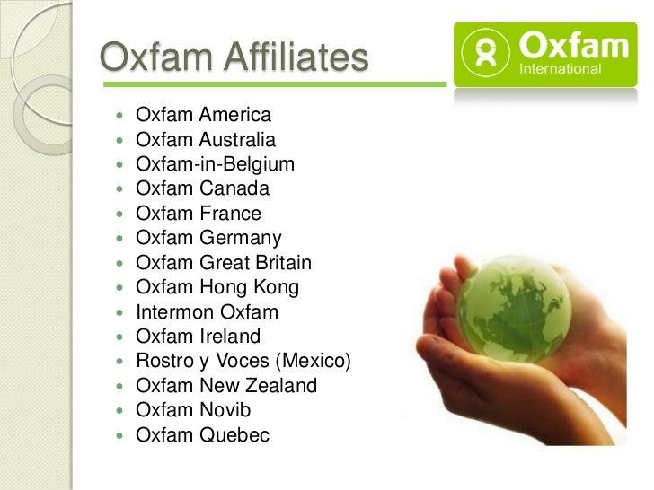 Oxfam Affiliates   Oxfam America   Oxfam Australia   Oxfam-in-Belgium   Oxfam Canada   Oxfam France   Oxfam Germany...