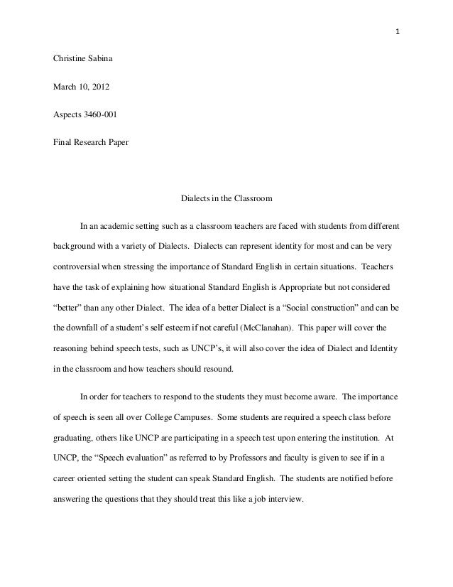 1Christine SabinaMarch 10, 2012Aspects 3460-001Final Research Paper                                     Dialects in the Cl...