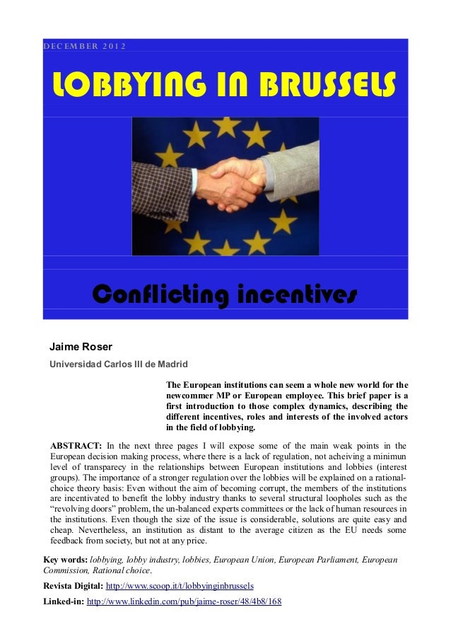 DE C EMB E R 2 0 1 2  LOBBYING IN BRUSSELS             Conflicting incentives Jaime Roser Universidad Carlos III de Madrid...