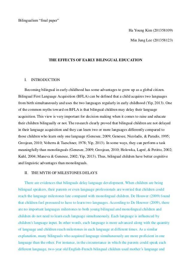 "Bilingualism ""final paper"" Ha Young Kim (201358109) Min Jung Lee (201358123) THE EFFECTS OF EARLY BILINGUAL EDUCATION I. I..."