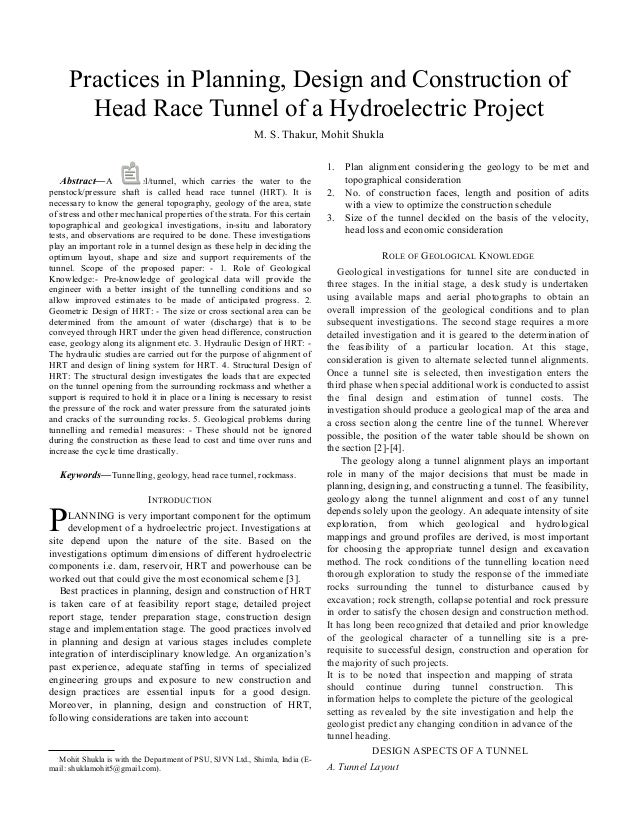 Abstract—A channel/tunnel, which carries the water to the penstock/pressure shaft is called head race tunnel (HRT). It is ...
