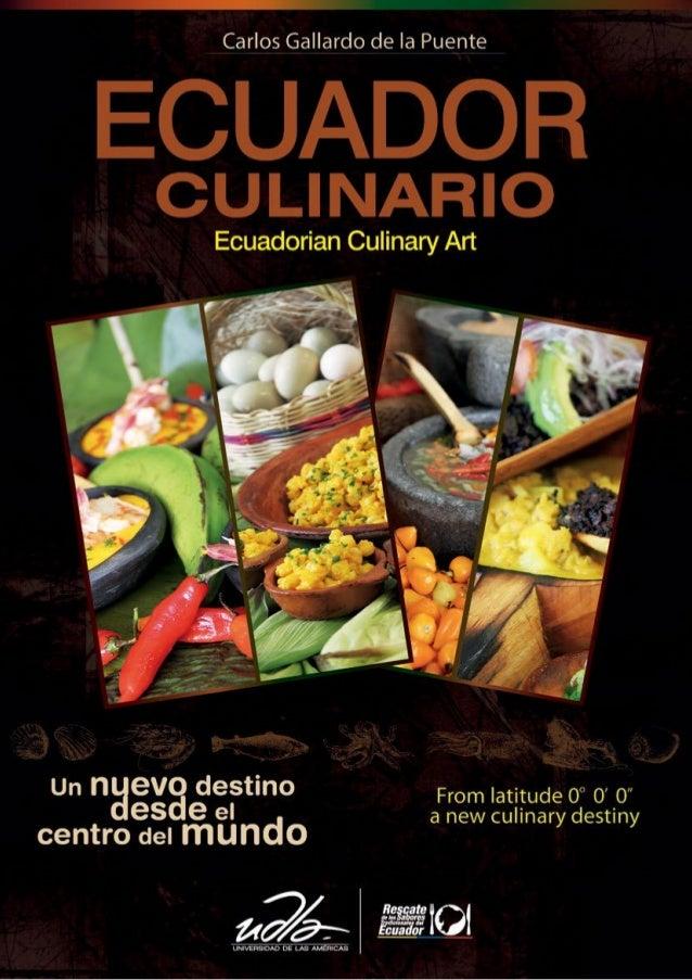 ECUADOR CULINARIO Copyright – 2012 All rights reserved EDITOR Rescate de los Sabores Tradicionales del Ecuador - Quito AUT...