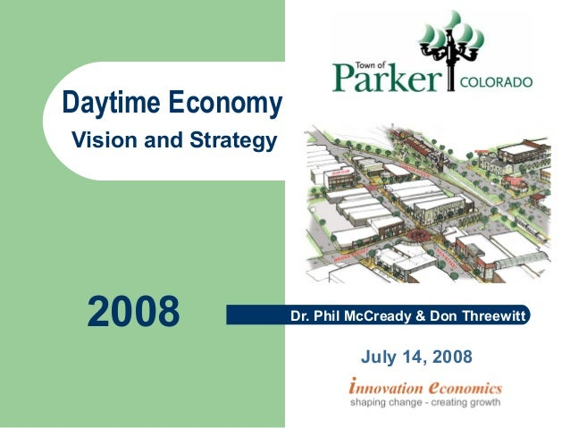 Daytime EconomyVision and Strategy                       Presented by Dr. Phil McCready 2008                 Dr. Phil McCr...