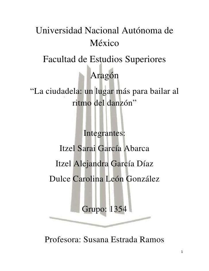 """Universidad Nacional Autónoma de México<br />59309021590Facultad de Estudios Superiores<br />Aragón<br />""""La ciudadela: un..."""