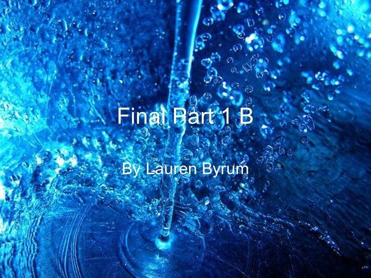 Final Part 1 B By Lauren Byrum