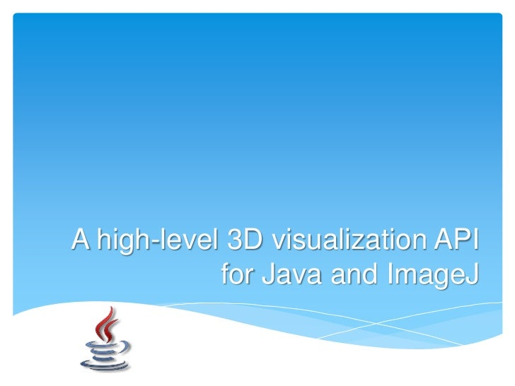 A high-level 3D visualization API            for Java and ImageJ