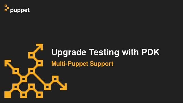 Upgrade Testing with PDK Multi-Puppet Support