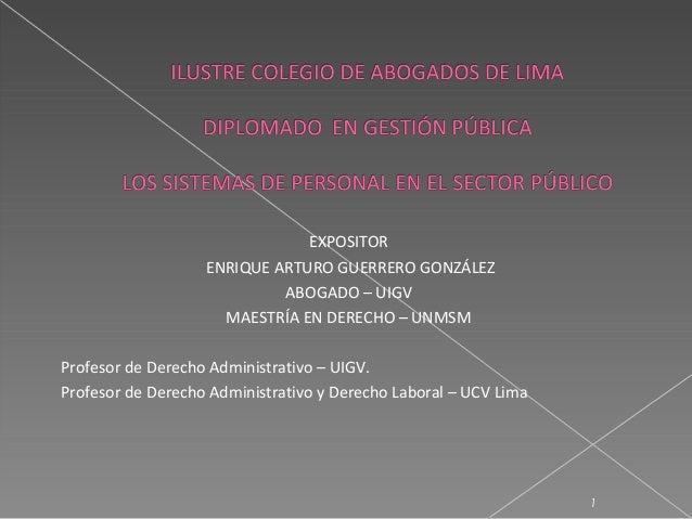 EXPOSITOR                   ENRIQUE ARTURO GUERRERO GONZÁLEZ                            ABOGADO – UIGV                    ...
