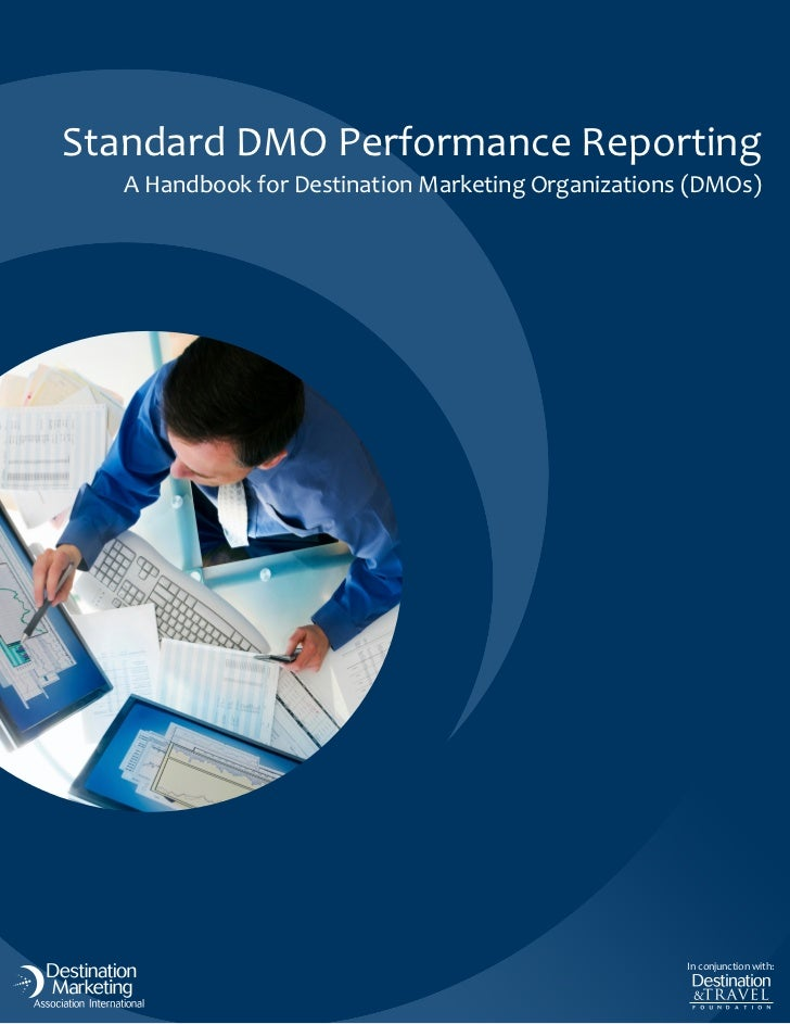 Standard DMO Performance Reporting   A Handbook for Destination Marketing Organizations (DMOs)                            ...