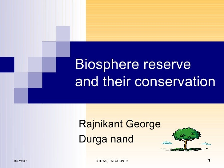 Biosphere reserve and their conservation  Rajnikant George Durga nand