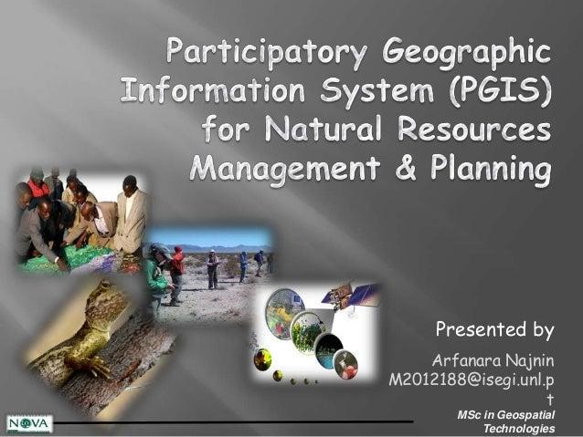 Presented by    Arfanara NajninM2012188@isegi.unl.p                   t        MSc in Geospatial            Technologies