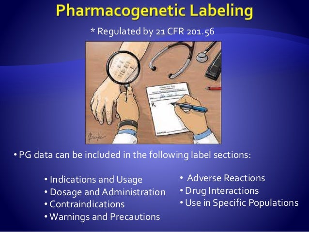 IF: 1. Genomic testing must occur prior to dosing 2. Dose is dependent on the genotype 3. Serious Adverse Events due to PG...