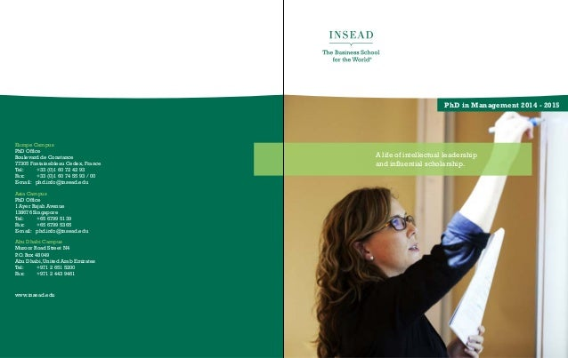 45INSEAD PhD in Management44 INSEAD PhD in Management PhD in Management 2014 - 2015 A life of intellectual leadership and ...