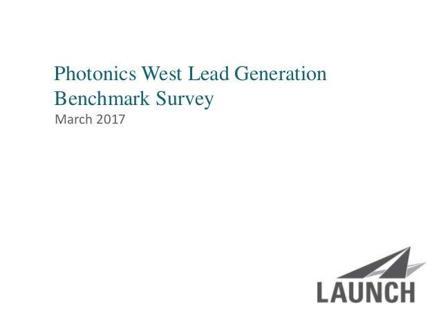 | launchsolutions.com Photonics West Lead Generation Benchmark Survey March 2017