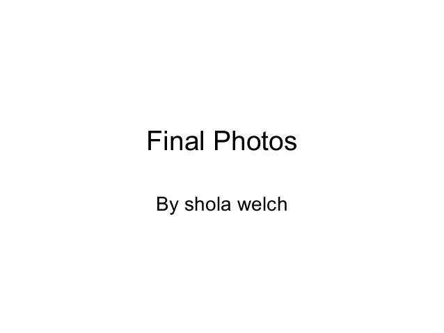 Final PhotosBy shola welch