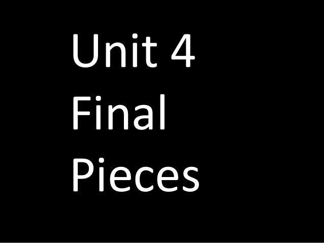 Unit 4FinalPieces