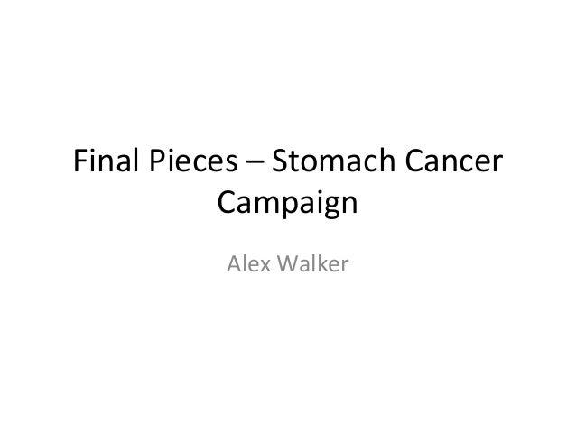 Final Pieces – Stomach Cancer Campaign Alex Walker