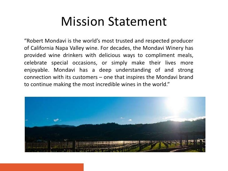 strategy for mondavi Advantages are that mondavi will get a high roi and maybe sells more wine for a certain time but in the long run this will not be the best strategy because many others can produce more economic and will make better prices than mondavi.