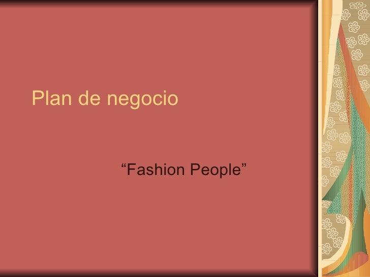 """Plan de negocio         """"Fashion People"""""""