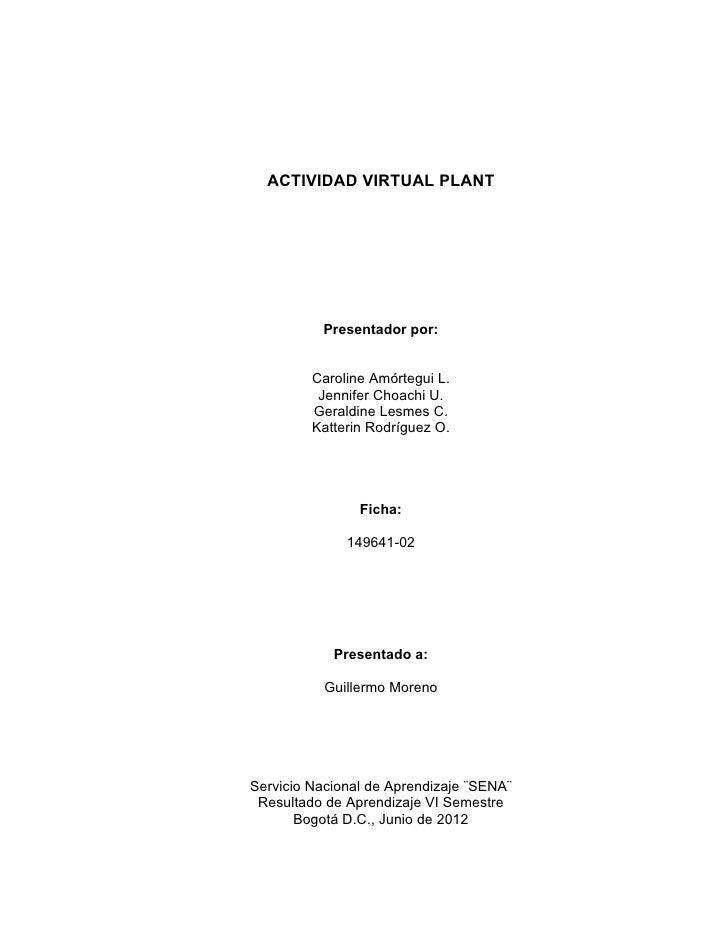 ACTIVIDAD VIRTUAL PLANT          Presentador por:         Caroline Amórtegui L.          Jennifer Choachi U.         Geral...