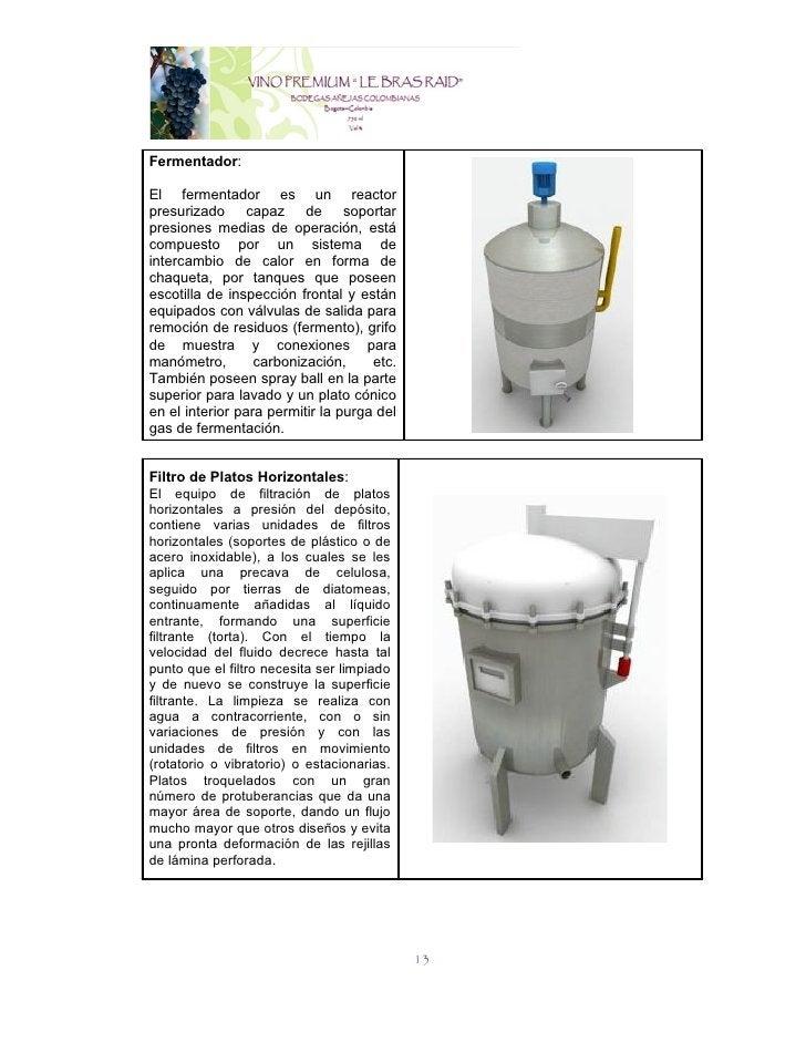 Fermentador:El fermentador es un reactorpresurizado capaz de soportarpresiones medias de operación, estácompuesto por un s...