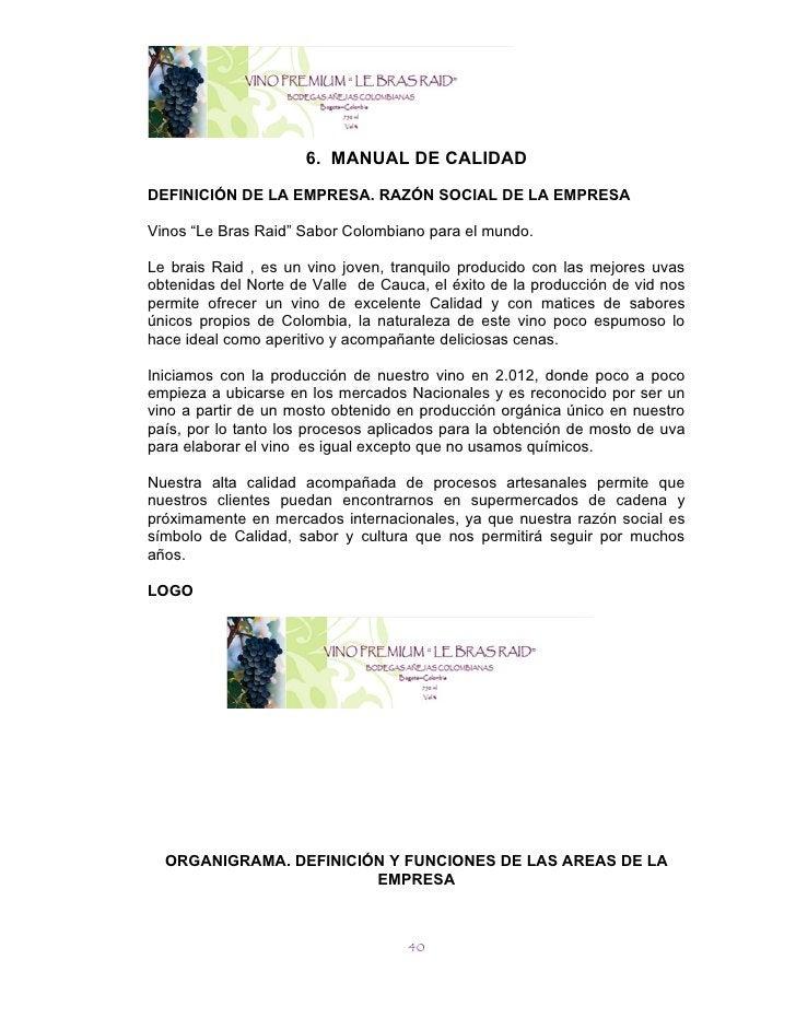"""6. MANUAL DE CALIDADDEFINICIÓN DE LA EMPRESA. RAZÓN SOCIAL DE LA EMPRESAVinos """"Le Bras Raid"""" Sabor Colombiano para el mund..."""
