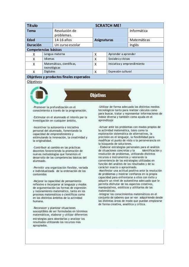 Título SCRATCH ME! Tema Resolución de problemas. Informática Edad 14-16 años Asignaturas Matemáticas Duración Un curso esc...