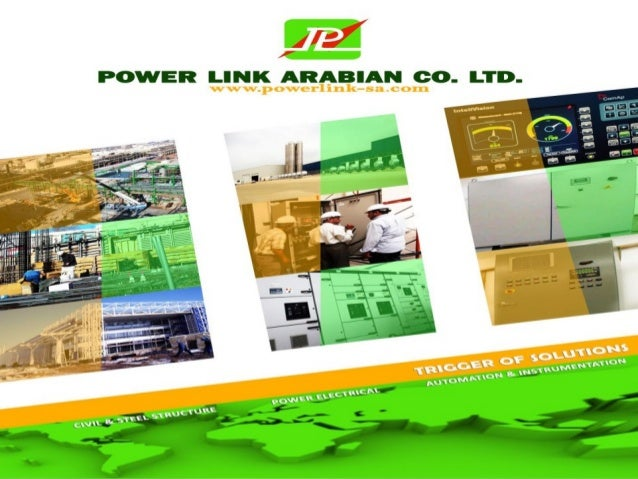 INTRODUCTION Power Link Arabian Co. Ltd. is a leading contracting company involved mainly with civil, electrical and instr...