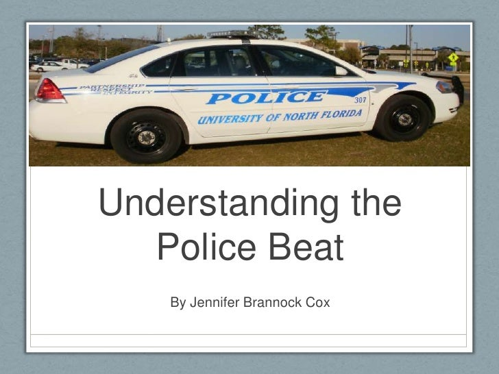Understanding the Police Beat<br />By Jennifer Brannock Cox<br />